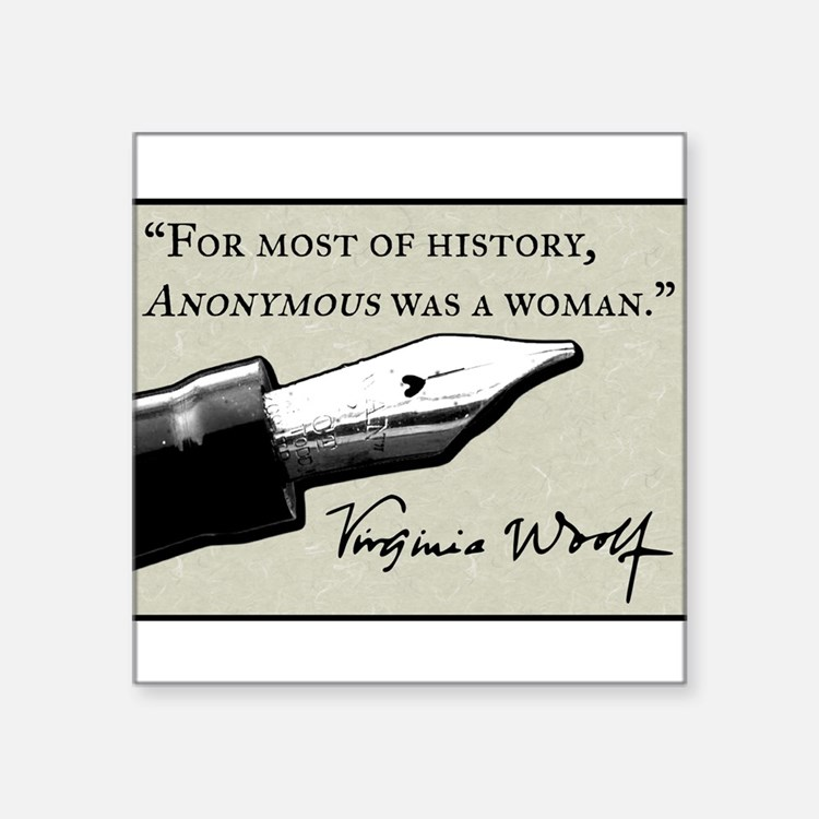 """Anonymous Was a Woman Square Sticker 3"""" x 3"""""""