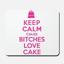 Bitches Love Cake Mousepad