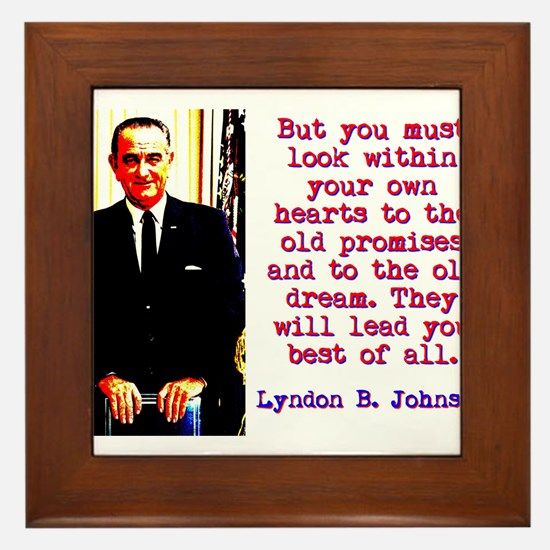 But You Must Look Within - Lyndon Johnson Framed T