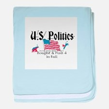 U.S. Politics Bought & Paid 4 In Full baby blanket
