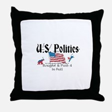 U.S. Politics Bought & Paid 4 In Full Throw Pillow