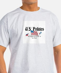 U.S. Politics Bought & Paid 4 In Full T-Shirt