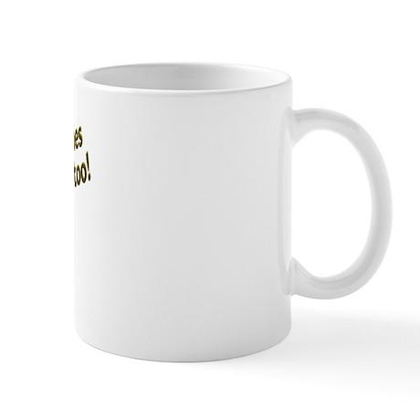Dingleberries Are People Too! Mug