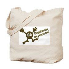 Dingleberries Are People Too! Tote Bag