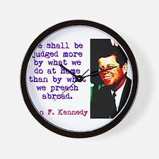 We Shall Be Judged - John Kennedy Wall Clock