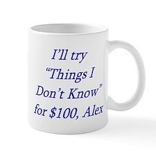 Things I dont know.jpg Mug