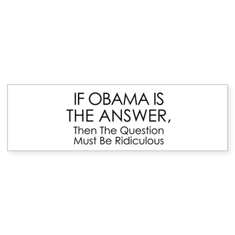 If Obama Is The Answer Sticker (Bumper)