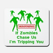 If Zombies Chase Us Mousepad