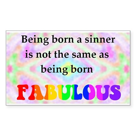 Not The Same As Being Born FABULOUS Sticker (Recta