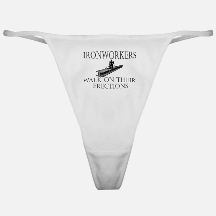 Ironworkers Walk on thier Ere Classic Thong