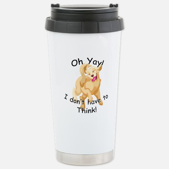 Don't Think Stainless Steel Travel Mug