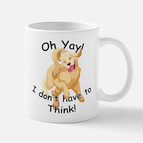 Don't Think Mug