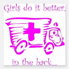 "Girls do it Better! Square Car Magnet 3"" x 3"""