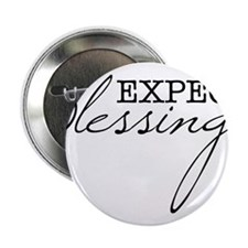 """Expect Blessings 2.25"""" Button"""