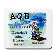 Age is Mind over Matter Mousepad