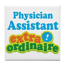 Physician Assistant Extraordinaire Tile Coaster