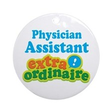 Physician Assistant Extraordinaire Ornament (Round