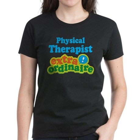 Physical Therapist Extraordinaire Women's Dark T-S