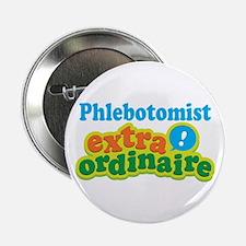 "Phlebotomist Extraordinaire 2.25"" Button"