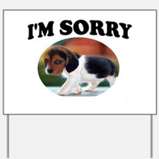 SORRY PUPPY Yard Sign