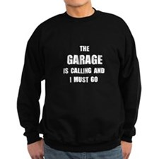 Garage Calling Sweatshirt
