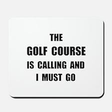 Golf Course Calling Mousepad