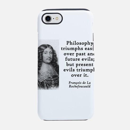 Philosophy Triumphs Easily - Francois de la Rochef