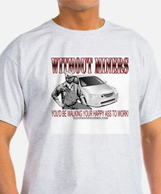 Without Miners Happy Ass T-Shirt