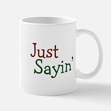 Just Sayin' Small Small Mug