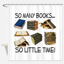 So Many Books... Shower Curtain