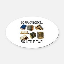 So Many Books... Oval Car Magnet