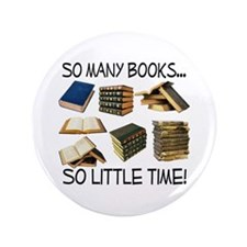 """So Many Books... 3.5"""" Button (100 pack)"""