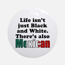 Theres also Mexican Ornament (Round)