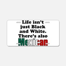 Theres also Mexican Aluminum License Plate