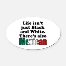 Theres also Mexican Oval Car Magnet