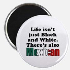 Theres also Mexican Magnet