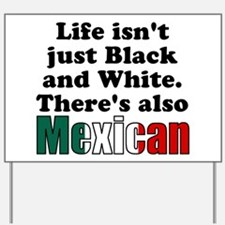 Theres also Mexican Yard Sign