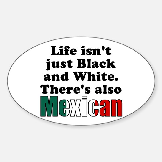 Theres also Mexican Sticker (Oval)