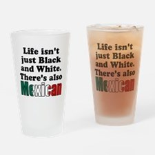 Theres also Mexican Drinking Glass