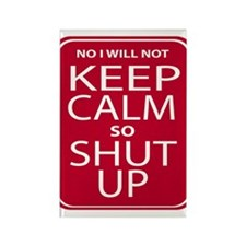 funny anti keep calm parody humor Rectangle Magnet