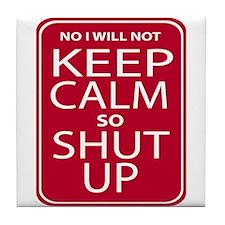 funny anti keep calm parody humor Tile Coaster