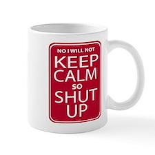 funny anti keep calm parody humor Mug