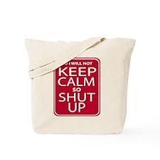 funny anti keep calm parody humor Tote Bag