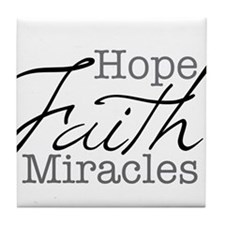 Mood Booster Hope, Faith, Miracles Tile Coaster