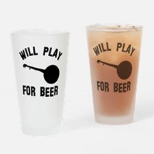 Will play the Banjo for beer Drinking Glass