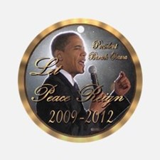 "Obama's ""Let Peace Reign"" Ornament (Rnd)"
