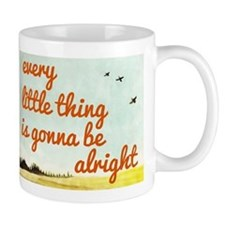 Every Little Thing is Gonna be Alright Small Mug