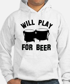 Will play the Bongo for beer Hoodie