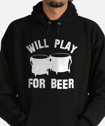 Will play the Bongo for beer Hoodie (dark)