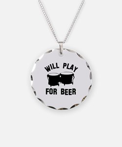 Will play the Bongo for beer Necklace
